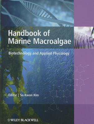 Handbook of Marine Macroalgae: Biotechnology and Applied Phycology - Kim, Se-Kwon (Editor)