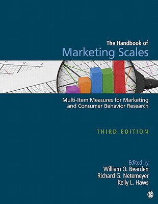 Handbook of Marketing Scales: Multi-Item Measures for Marketing and Consumer Behavior Research - Bearden, William O (Editor), and Netemeyer, Richard G (Editor), and Haws, Kelly L (Editor)
