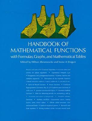 Handbook of Mathematical Functions - Abramowitz, Milton (Editor), and Stegun, Irene A (Editor)