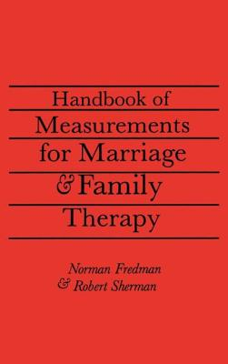 Handbook of Measurements for Marriage and Family Therapy - Fredman, Norman, and Sherman, Ed D, and Sherman, Robert