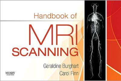 Handbook of MRI Scanning - Burghart, Geraldine, and Finn, Carol Ann
