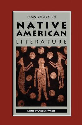 Handbook of Native American Literature - Wiget, Andrew (Editor)