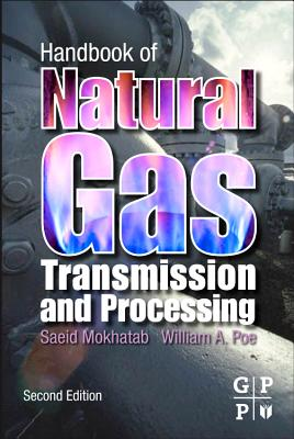 Handbook of Natural Gas Transmission and Processing - Mokhatab, Saeid