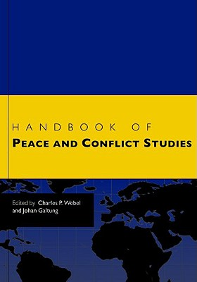 Handbook of Peace and Conflict Studies - Webel, Charles (Editor)