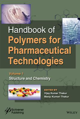 Handbook of Polymers for Pharmaceutical Technologies, Structure and Chemistry - Thakur, Vijay Kumar