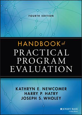 Handbook of Practical Program Evaluation - Newcomer, Kathryn E, and Hatry, Harry P, and Wholey, Joseph S
