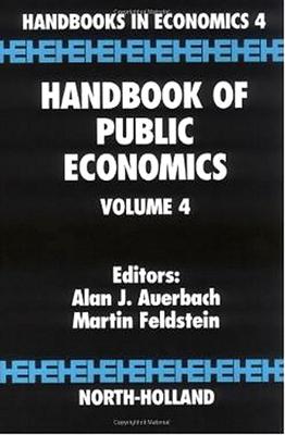 Handbook of Public Economics Handbook of Public Economics - Auerbach, A J (Editor), and Feldstein, M (Editor)