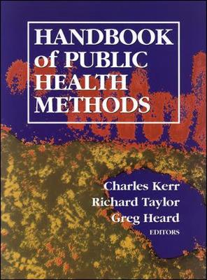 Handbook of Public Health Methods - Kerr, Charles B, and Heard, Gregory S, and Taylor, Richard J