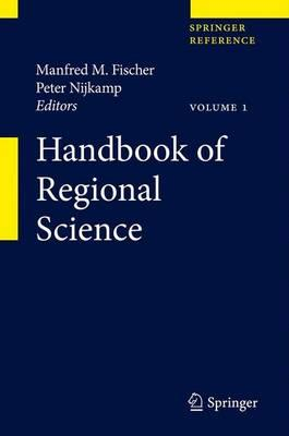 Handbook of Regional Science - Fischer, Manfred M. (Editor), and Nijkamp, Peter, Professor (Editor)