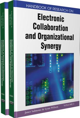 Handbook of Research on Electronic Collaboration and Organizational Synergy, Volumes I and II - Salmons, Janet (Editor), and Wilson, Lynn (Editor)