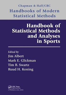 Handbook of Statistical Methods and Analyses in Sports - Albert, Jim (Editor), and Glickman, Mark E. (Editor), and Swartz, Tim B. (Editor)