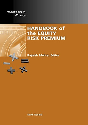 Handbook of the Equity Risk Premium - Mehra, Rajnish (Editor), and Arrow, Kenneth J, and Constantinides, G