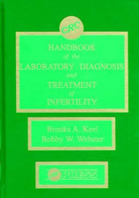 Handbook of the Laboratory Diagnosis and Treatment of Infertility - Keel, Brooks A