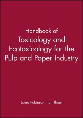Handbook of Toxicology and Exotoxicology for the Paper Industry - Robinson, Laura
