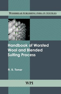 Handbook of Worsted Wool and Blended Suiting Process - Tomar, R. S.