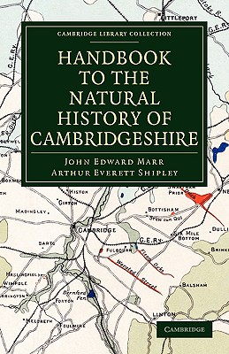Handbook to the Natural History of Cambridgeshire - Marr, John Edward
