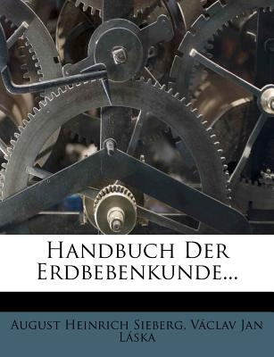 Handbuch Der Erdbebenkunde - Sieberg, August