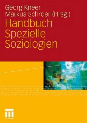 Handbuch Spezielle Soziologien - Kneer, Georg (Editor), and Schroer, Markus (Editor)
