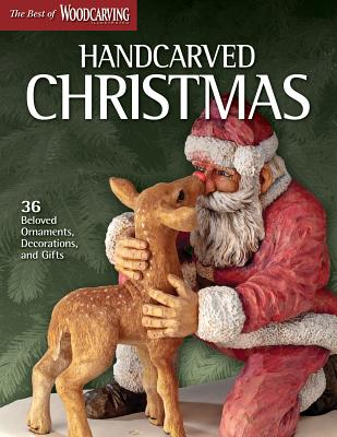Handcarved Christmas: 36 Beloved Ornaments, Decorations, and Gifts - Wci