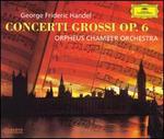 Handel: 12 Concerti Grossi, Op. 6