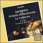 Handel: Agrippina; Armida abbandonata; La Lucrezia