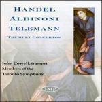 Handel; Albinoni & Telemann: Trumpet Concertos