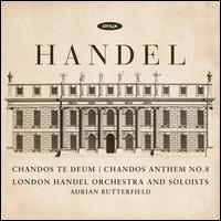Handel: Chandos Te Deum; Chandos Anthem No. 8 - Benedict Hymas (tenor); Charles Daniels (tenor); Edward Grint (bass); Grace Davidson (soprano); Nicholas Mulroy (tenor);...