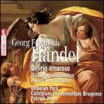Handel: Delirio Amoroso - Italian Solo Cantatas
