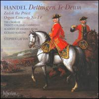 Handel: Dettingen Te Deum; Zadok the Priest; Organ Concerto No. 14 - Christopher Lowrey (counter tenor); Neal Davies (bass); Richard Marlow (organ); Robin Firth (tenor);...
