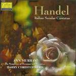 Handel: Italian Secular Cantatas