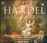 Handel: La Resurrezione - Klaartje van Veldhoven (soprano); Marcel Beekman (tenor); Mitchell Sandler (bass); Stefanie True (soprano);...