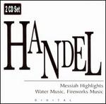 Handel: Messiah Highlights; Water Music; Fireworks Music