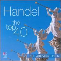 Handel: The Top 40 - Alexandra Sherman (mezzo-soprano); Angus Young (tenor); Ben Dollman (violin); David Hobson (tenor);...