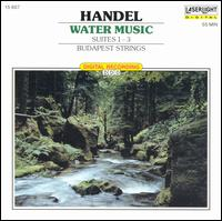 Handel: Water Music - Budapest Strings; Bela Banfalvi (conductor)
