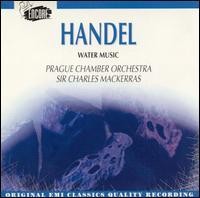 Handel: Water Music - Prague Chamber Orchestra; Charles Mackerras (conductor)
