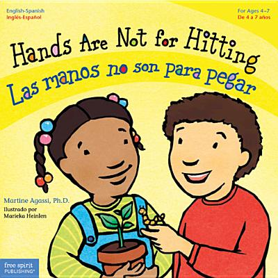 Hands Are Not for Hitting / Las Manos No Son Para Pegar - Agassi, Martine, PH.D., and Heinlen, Marieka (Illustrator)
