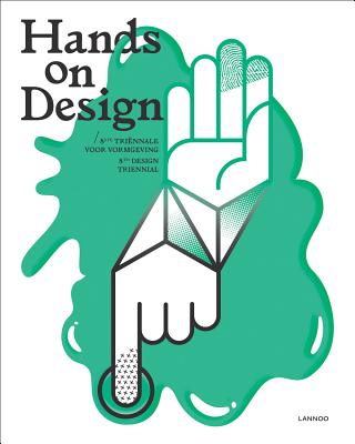 Hands on Design: 8th Design Triennial - Design, Vlaanderen