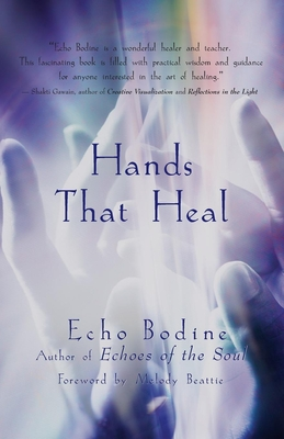 Hands That Heal - Bodine, Echo, and Beattie, Melody (Foreword by)