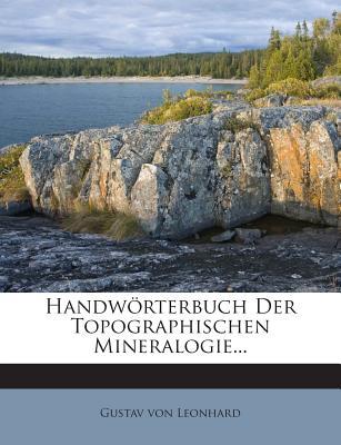 Handworterbuch Der Topographischen Mineralogie... - Leonhard, Gustav Von