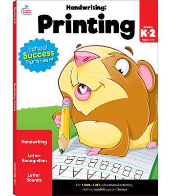 Handwriting: Printing Workbook - Brighter Child (Compiled by), and Carson-Dellosa Publishing (Compiled by)