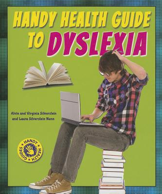 Handy Health Guide to Dyslexia - Silverstein, Alvin, Dr.