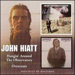 Hangin' Around the Observatory/Overcoats - John Hiatt