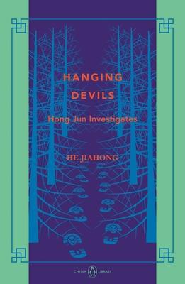 Hanging Devils: Hong Jun Investigates: China Library - He, Jiahong