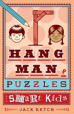 Hangman Puzzles for Smart Kids - Ketch, Jack