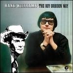 Hank Williams: The Roy Orbison Way