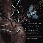 Hans Gal: Concertino for Cello & Strings; Solo Cello Sonata; Solo Cello Suite