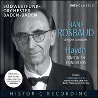 Hans Rosbaud Conducts Haydn: Sinfonien; Concertos - Edith Picht-Axenfeld (harpsichord); Kraft-Thorwald Dilloo (flute); Maria Bergmann (piano); Maurice Gendron (cello);...