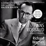 Hans Rosbaud conducts Richard Wagner