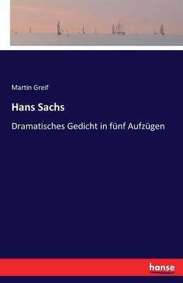 Hans Sachs - Greif, Martin