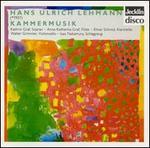 Hans Ulrich Lehmann: Chamber Music